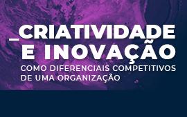 FECAP - Criatividade e Inovação como diferenciais competitivos de uma organização | Evento Gratuito