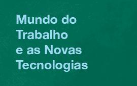 FECAP - Mundo do Trabalho e as Novas Tecnologias | Evento Gratuito