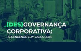 FECAP - (Des)Governança Corporativa: Aprendendo com Casos Reais | Evento Gratuito