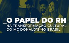 FECAP - O  papel do RH na transformação cultural do Mc Donalds no Brasil | Evento gratuito